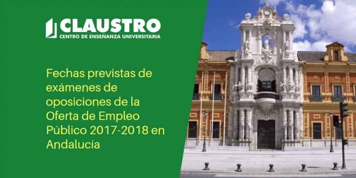 Fechas de exámenes de oposiciones de la Oferta de Empleo Público 2017-2018 en Andalucía - Academia CLAUSTRO