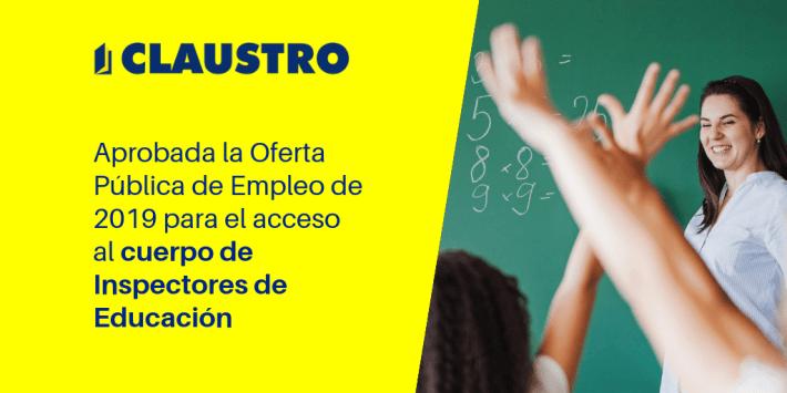 Aprobada la Oferta Pública de Empleo de 2019 para el acceso al cuerpo de Inspectores de Educación - Academia CLAUSTRO Sevilla