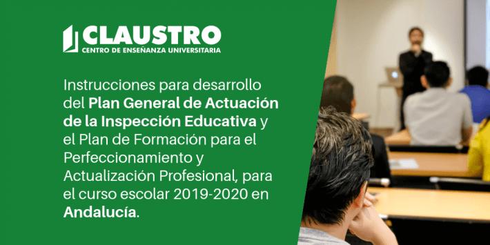 Instrucciones para desarrollo del Plan General de Actuación de la Inspección Educativa y el Plan de Formación para el Perfeccionamiento y Actualización Profesional, para el curso escolar 2019-2020 en Andalucía.