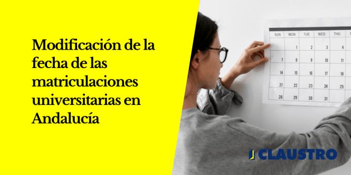 Nuevas fechas de matriculaciones universitarias en Andalucía