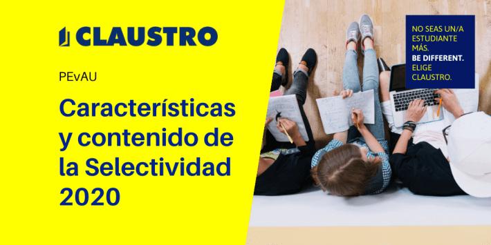 Características, diseño y contenido de la Selectividad 2020 - Academia CLAUSTRO