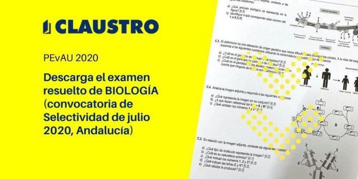 Selectividad 2020: examen resuelto de Biología (convocatoria de julio, Andalucía) - Academia CLAUSTRO