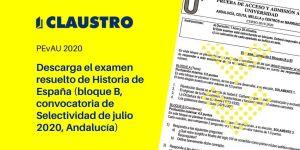Selectividad 2020: examen resuelto de Historia de España (bloque B, convocatoria de julio, Andalucía)