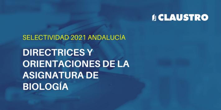 Orientaciones de la asignatura de Biología para la Selectividad de 2021 en Andalucía