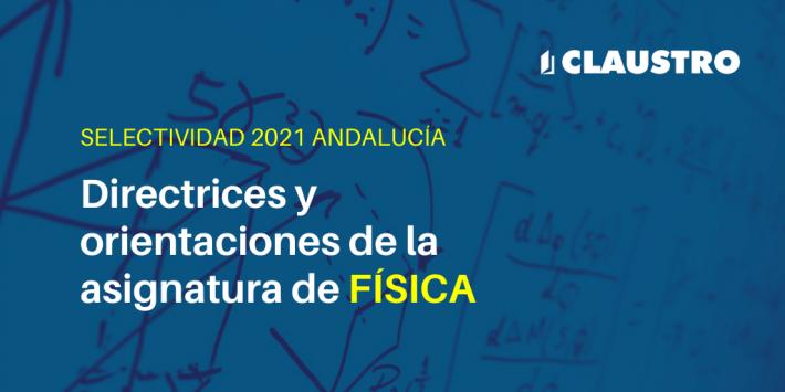 Orientaciones de la asignatura de Física para la Selectividad de 2021 en Andalucía - Academia CLAUSTRO