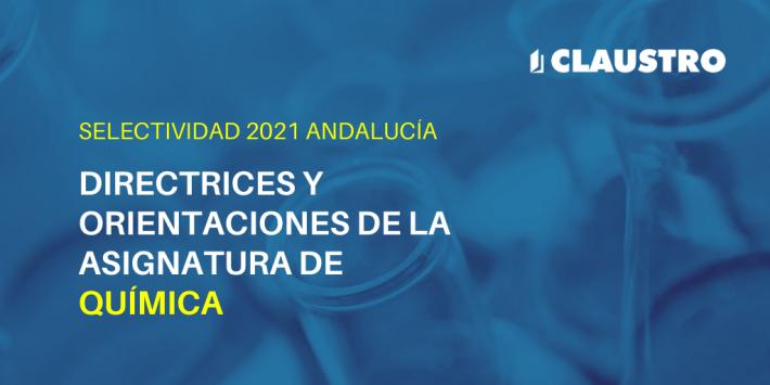 Orientaciones de la asignatura de Química para la Selectividad de 2021 en Andalucía