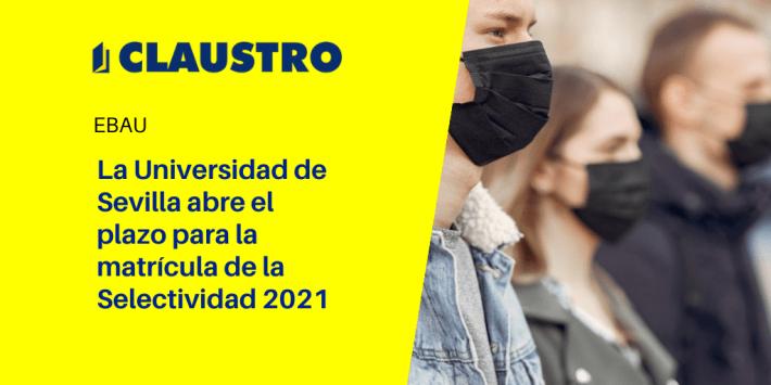 La Universidad de Sevilla abre el plazo para la matrícula de la Selectividad 2021