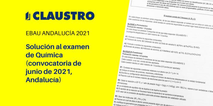 Selectividad 2021: examen resuelto de Química (convocatoria de junio, Andalucía)