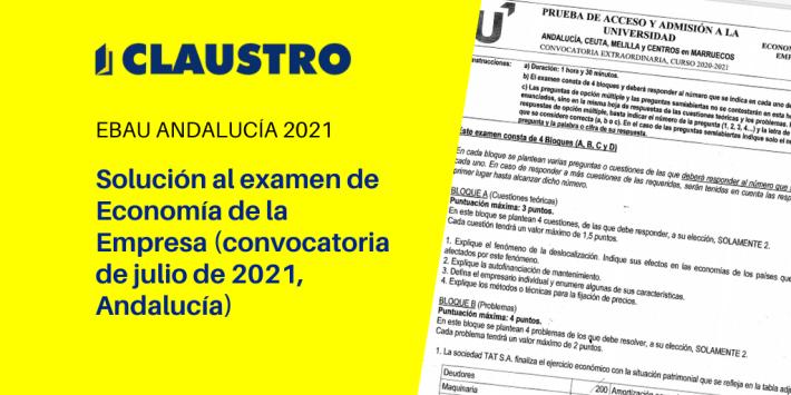 Selectividad 2021: examen resuelto de Economía de la Empresa (convocatoria de julio, Andalucía)