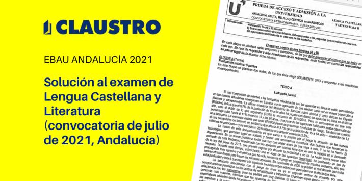 Selectividad 2021: examen resuelto de Lengua Castellana y Literatura II (convocatoria de julio, Andalucía)