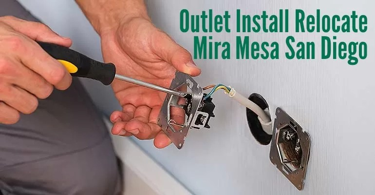 Outlet Install Relocate Mira Mesa San Diego