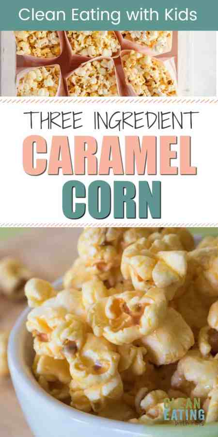 clean eating snacks - three ingredient caramel corn