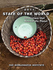 State of the World 2011: Agriculture Innovation Is Critical to Stabilizing Climate