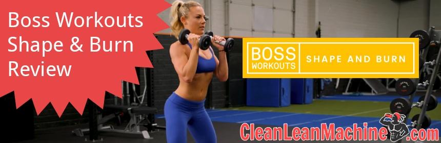 Boss Workouts: Boss Shape & Burn Review