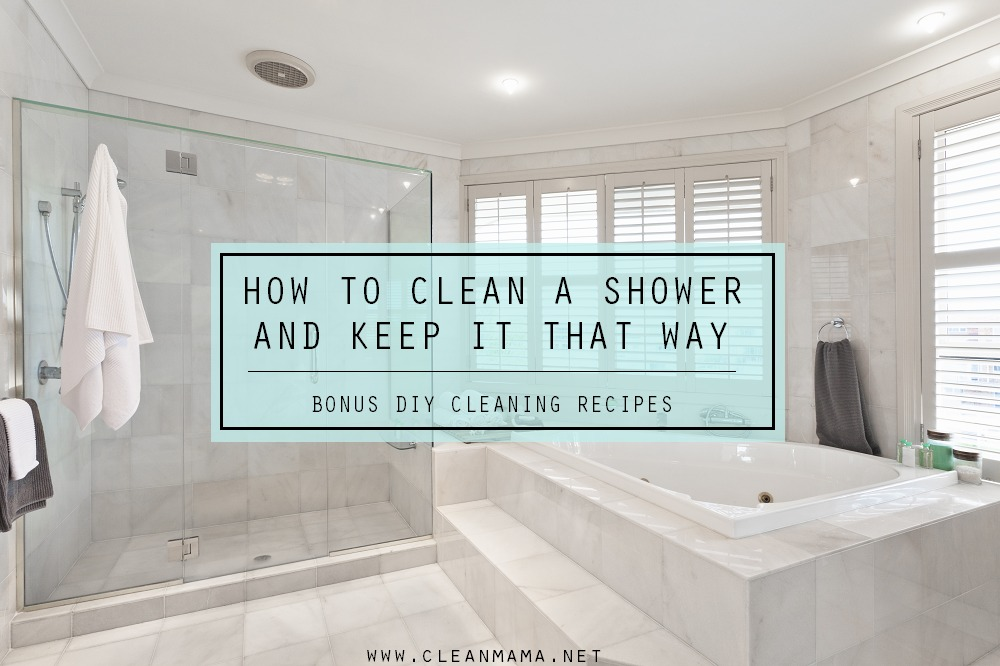 how to clean a shower and keep it that