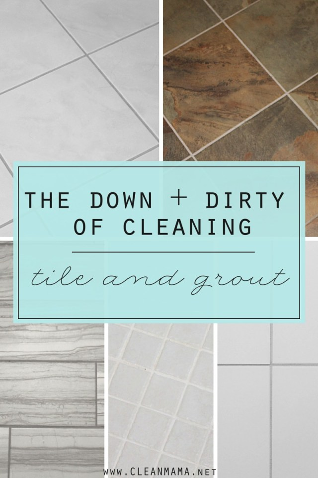 The Down and Dirty of Cleaning Tile and Grout – Clean Mama