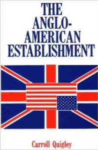 Tha Anglo American Establishment by Carroll Quigley