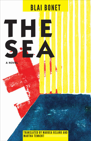 THE SEA by Blai Bonet reviewed by Nathaniel Popkin