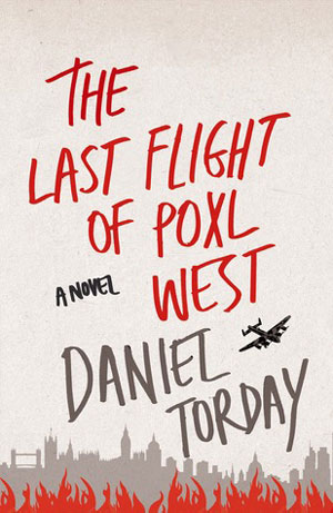 THE LAST FLIGHT OF POXL WEST by Daniel Torday reviewed by Michelle Fost