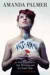 THE ART OF ASKING by Amanda Palmer reviewed by Justin Goodman