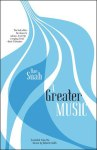 A GREATER MUSIC, a novel by Bae Suah, translated by Deborah Smith and reviewed by Justin Goodman