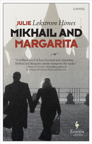 MIKHAIL AND MARGARITA, a novel by Julie Lekstrom Himes, reviewed by Ryan K. Strader