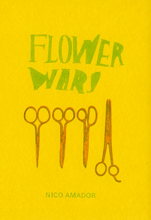 FLOWER WARS, poems by Nico Amador, reviewed by Claire Oleson