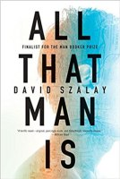 ALL THAT MAN IS, a novel by David Szalay, reviewed by Ryan K. Strader