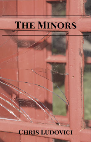 THE MINORS by Chris Ludovici reviewed by Ryan K. Strader