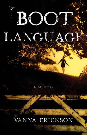BOOT LANGUAGE, a memoir by Vanya Erickson, reviewed by Elizabeth Mosier