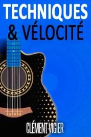 technique et vélocité à la guitare