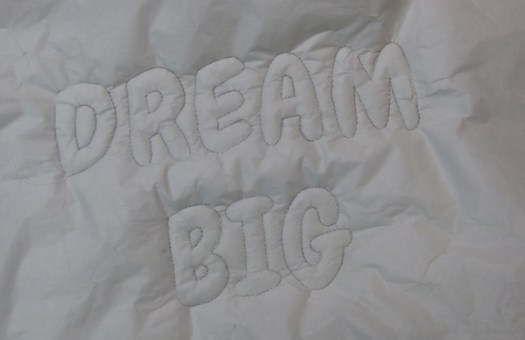 Dream Big on paper sewn to batting