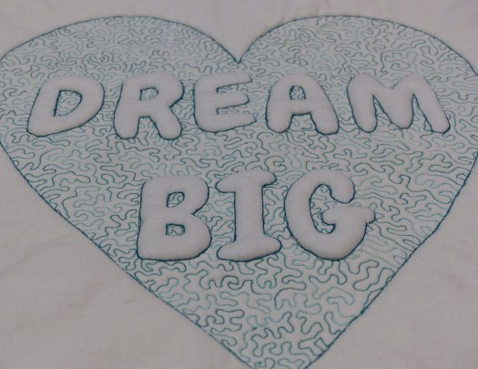 Dream Big Trapunto