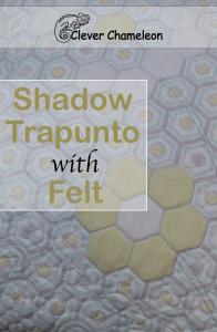 Shadow Trapunto with Felt tutorial