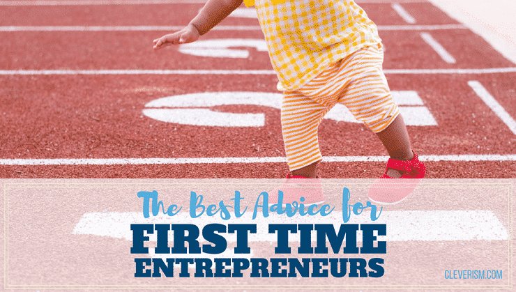 The Best Advice for First Time Entrepreneurs