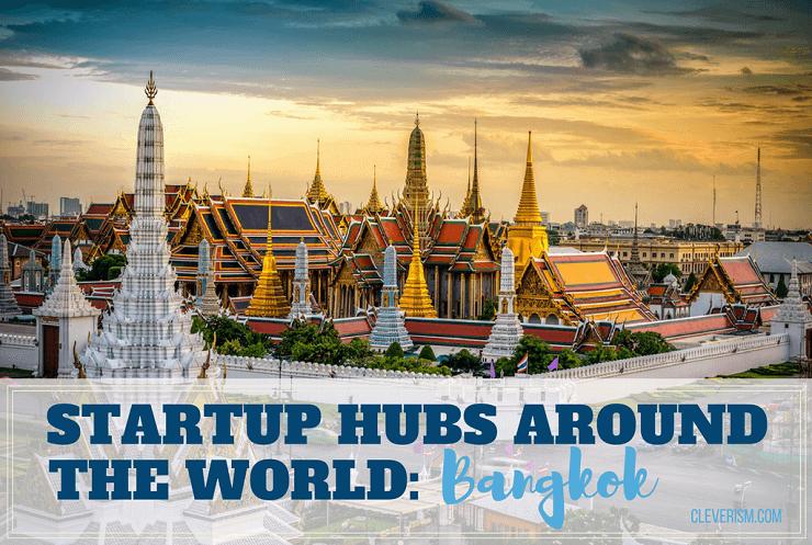 Startup Hubs Around the World: Bangkok