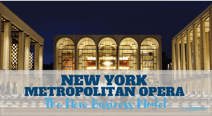 New York Metropolitan Opera The New Business Model