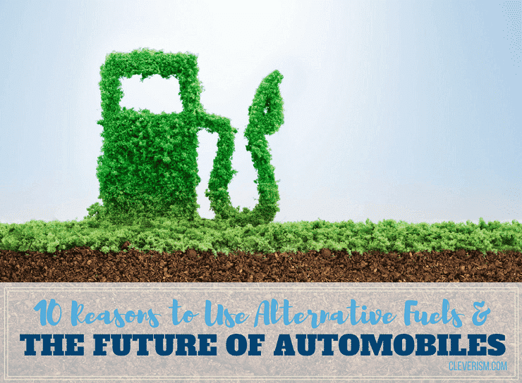 10 Reasons To Use Alternative Fuels