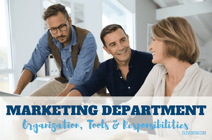 Marketing Department: Organization, Tools & Responsibilities