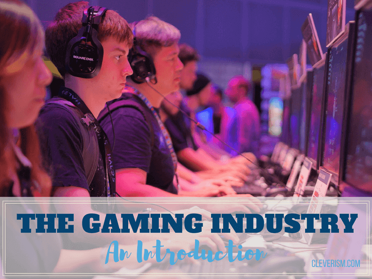The Gaming Industry – An Introduction