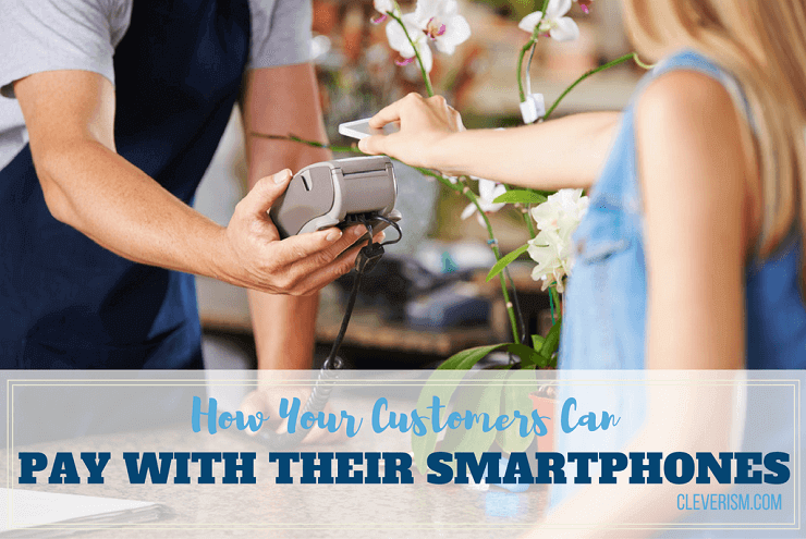 How Your Customers Can Pay with their Smartphones