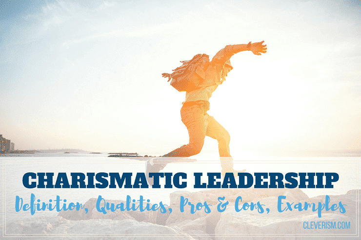 Charismatic Leadership Guide: Definition, Qualities, Pros & Cons, Examples