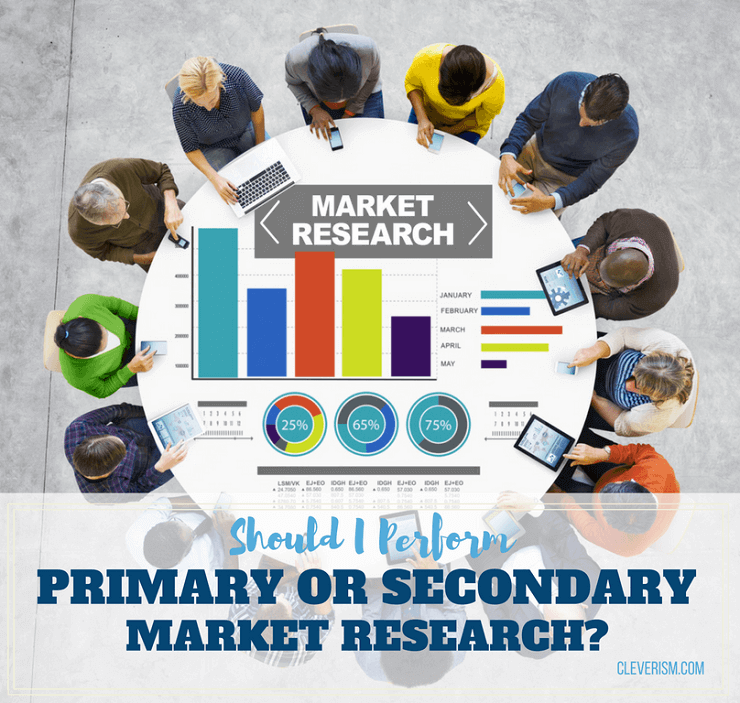 Should I Perform Primary or Secondary Market Research?