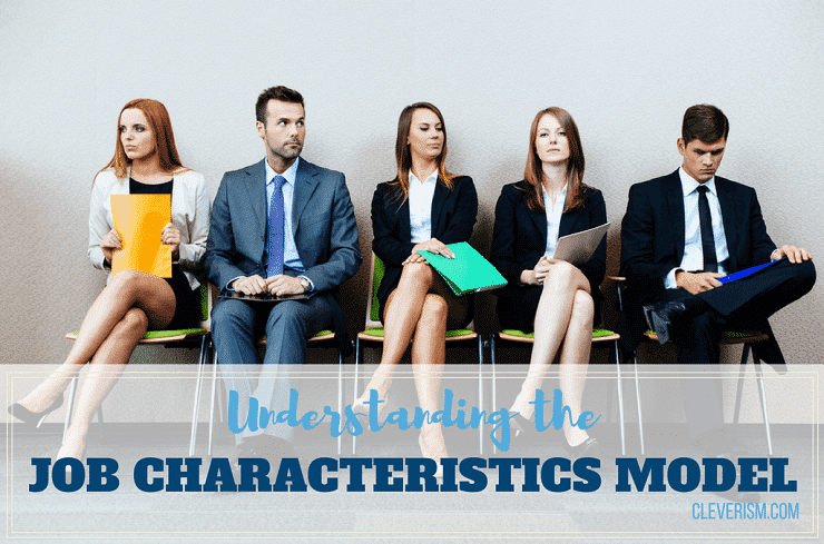 Understanding the Job Characteristics Model (including Job Enrichment)