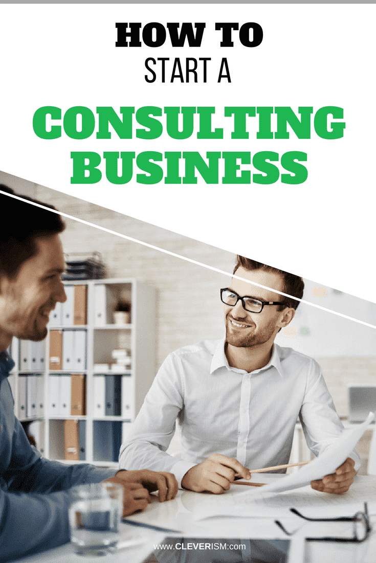 How to Start a Consulting Business - #ConsultingBusiness #Consulting #Cleverism