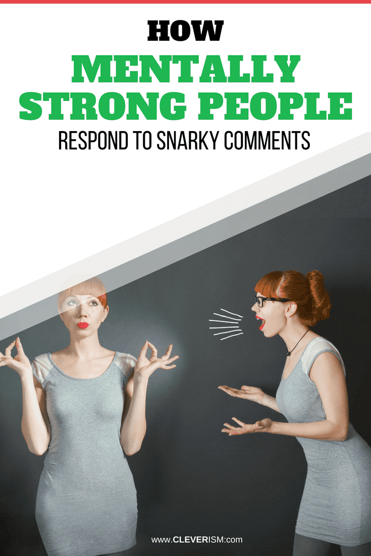 How Mentally Strong People Respond to Snarky Comments - #RespondingToSnarkyComments #MentallyStrongPeople #StrongPeopleRespondingSnarkyComments #Cleverism