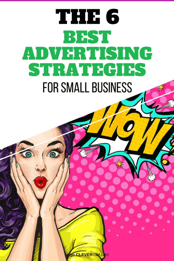 The 6 Best Advertising Strategies For Small Business
