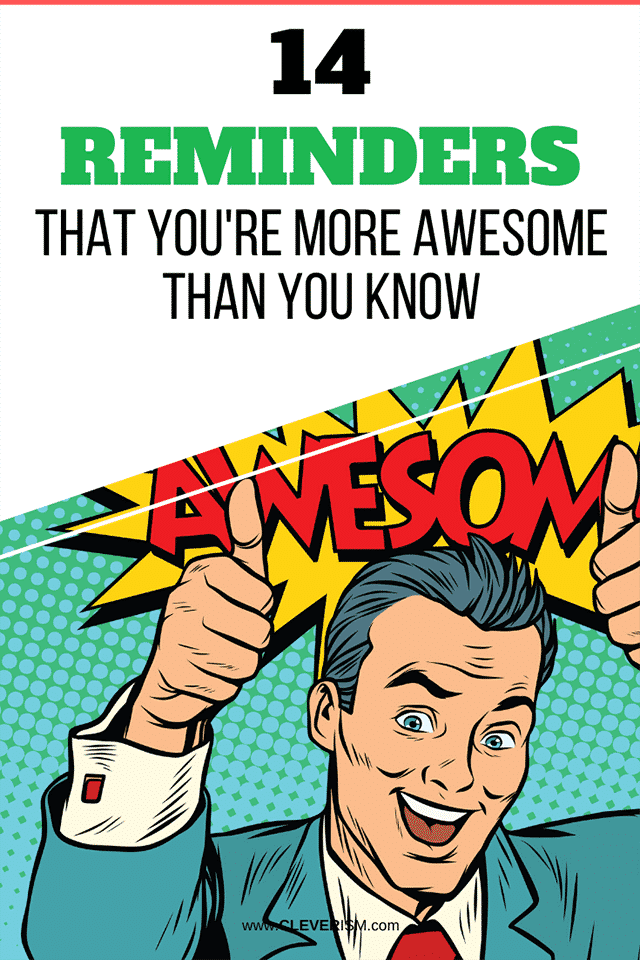 14 Reminders That You're More Awesome Than You Know