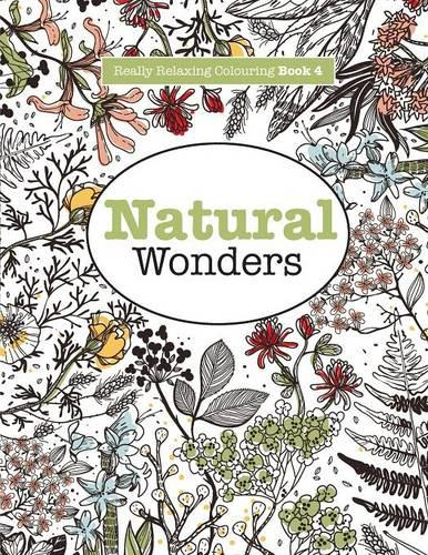 Really RELAXING Colouring Book 4: Natural Wonders: A Colourful Journey Through the Natural World