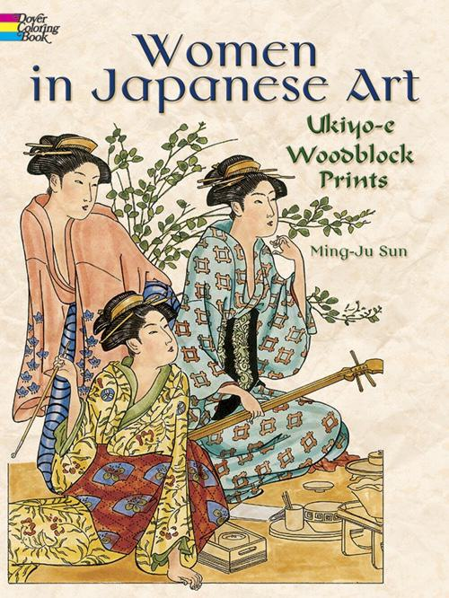 Women in Japanese Art: Ukiyo-e Woodblock Prints (Dover Fashion Coloring Book)